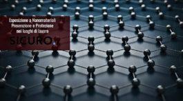 Esposizione a Nanomateriali: Prevenzione e Protezione nei luoghi di lavoro